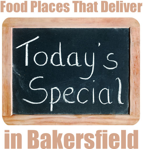 find food places that deliver in Bakersfield, CA