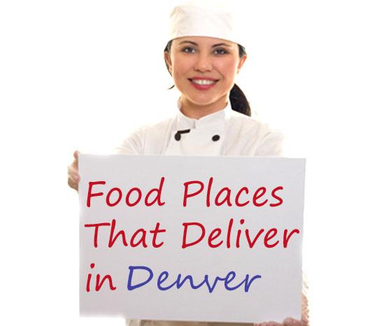 Food Places That Deliver In Denver Co